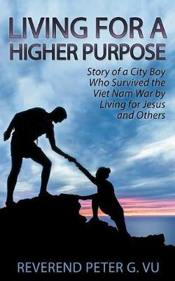 Living for Higher Purpose by Peter Vu