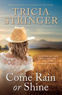 Come Rain Or Shine by Tricia Stringer