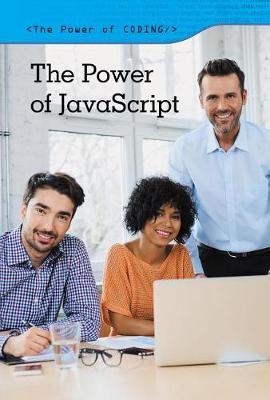 The Power of JavaScript by Derek Miller