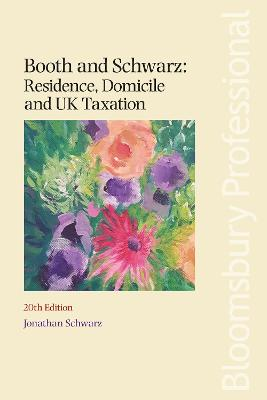 Booth and Schwarz: Residence, Domicile and UK Taxation by Jonathan Schwarz