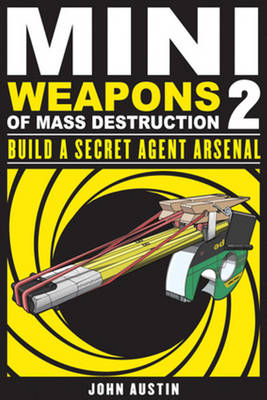 Mini Weapons of Mass Destruction 2 by John Austin