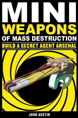 Mini Weapons of Mass Destruction 2 by John Austin