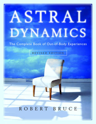 Astral Dynamics by Robert Bruce