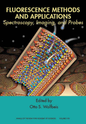 Fluorescence Methods and Applications: Spectroscopy, Imaging, and Probes by Otto S. Wolfbeis