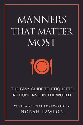 Manners That Matter Most: The Easy Guide to Etiquette At Home and In the World by June Eding
