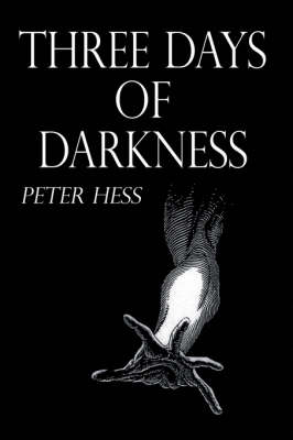 Three Days of Darkness by Peter Hess