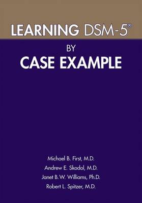Learning DSM-5 (R) by Case Example by Michael B. First