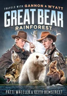 Travels with Gannon & Wyatt Great Bear Rainforest by Patti Wheeler
