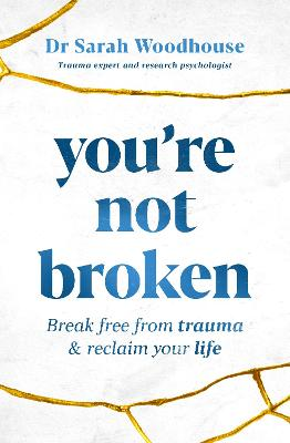 You're Not Broken: Break free from trauma and reclaim your life book