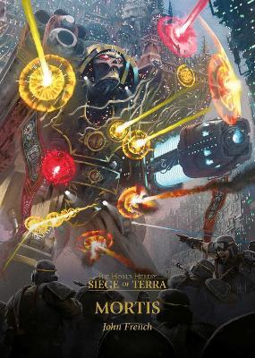 The Horus Heresy: Siege of Terra: #5 Mortis by John French