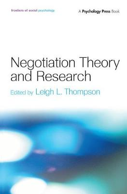 Negotiation Theory and Research by Leigh L. Thompson
