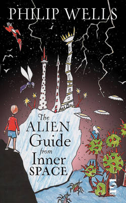 The Alien Guide from Inner Space by Philip Wells