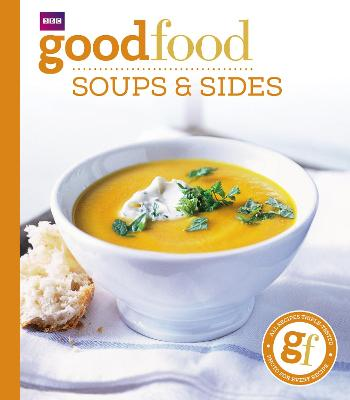 Good Food: Soups & Sides by Good Food Guides