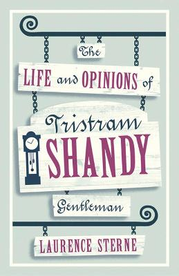 Life and Opinions of Tristram Shandy, Gentleman by Laurence Sterne