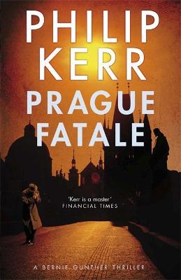 Prague Fatale by Philip Kerr