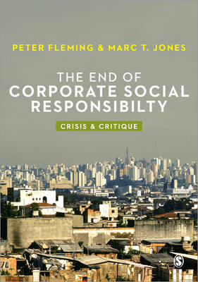 The End of Corporate Social Responsibility by Peter J. Fleming