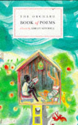 The Orchard Book of Poems by Adrian Mitchell