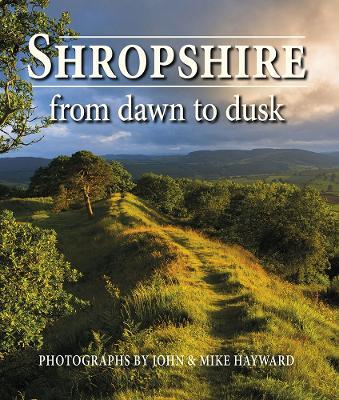 Shropshire from Dawn to Dusk by John Hayward