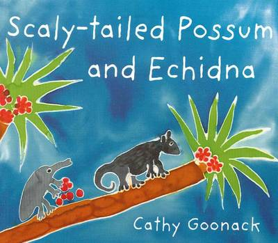 Scaly-Tailed Possum and Echidna by Cathy Goonack