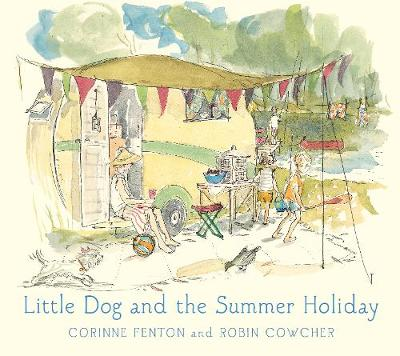 Little Dog and the Summer Holiday by Robin Cowcher