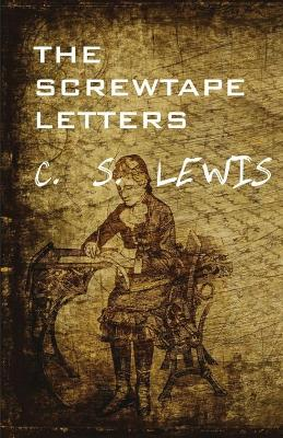 The The Screwtape Letters by C. S. Lewis