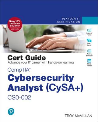 CompTIA Cybersecurity Analyst (CySA+) CS0-002 Cert Guide by Troy McMillan