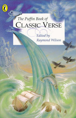 Puffin Book of Classic Verse by Raymond Wilson