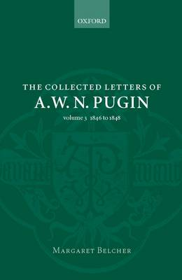 The The Collected Letters of A.W.N. Pugin by Margaret Belcher