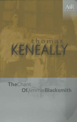 The The Chant of Jimmie Blacksmith by Thomas Keneally