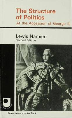 Structure of Politics at the Accession of George III by Sir Lewis Namier