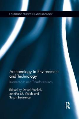 Archaeology in Environment and Technology: Intersections and Transformations book
