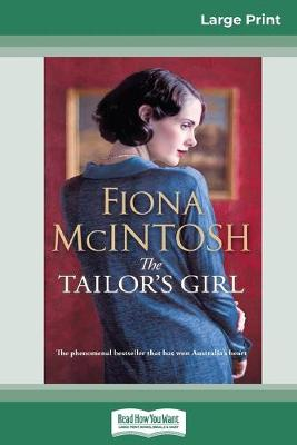The The Tailor's Girl (16pt Large Print Edition) by Fiona McIntosh