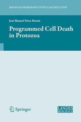 Programmed Cell Death in Protozoa by Jose Perez-Martin
