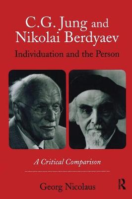 C.G. Jung and Nikolai Berdyaev: Individuation and the Person by Georg Nicolaus