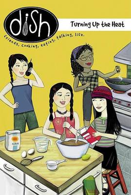 Dish: Turning up the Heat by Diane Muldrow
