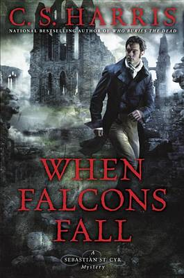 When Falcons Fall by C. S. Harris