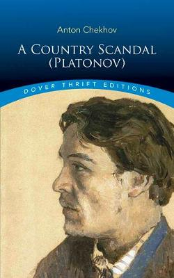 Country Scandal (Platonov) by Anton Chekhov
