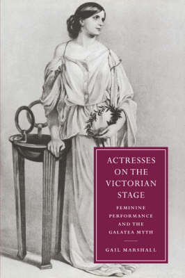 Actresses on the Victorian Stage by Gail Marshall