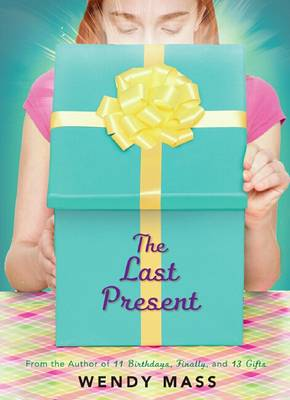 Last Present by Wendy Mass