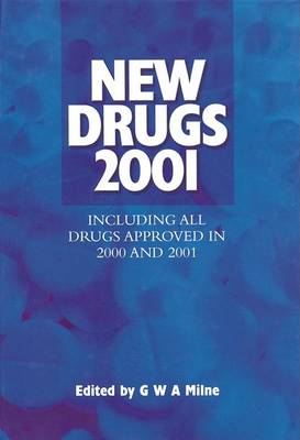 New Drugs 2001 by G. W. A. Milne