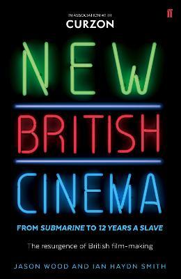 New British Cinema from 'Submarine' to '12 Years a Slave' book