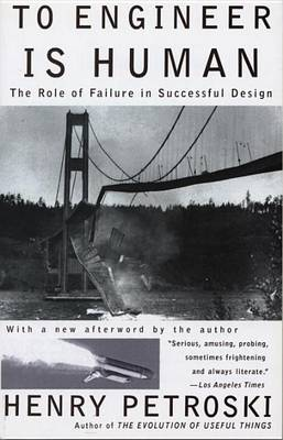 To Engineer Is Human by Henry Petroski