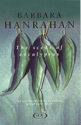 Scent Of Eucalyptus by Barbara Hanrahan