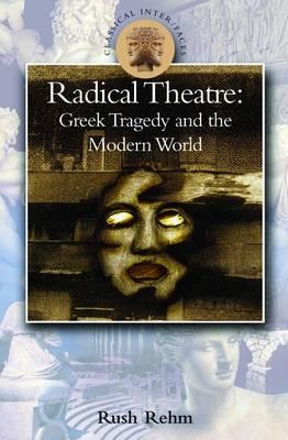 Radical Theatre by Rush Rehm