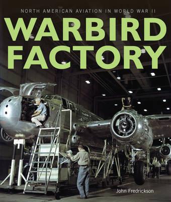 Warbird Factory by John M. Fredrickson