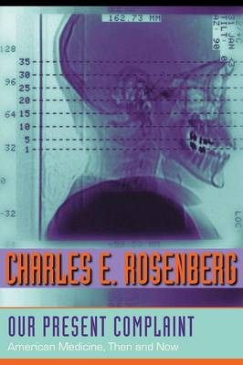 Our Present Complaint by Charles E. Rosenberg