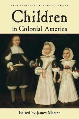 Children in Colonial America by James Marten