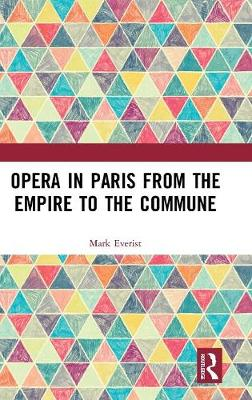Opera in Paris from the Empire to the Commune book