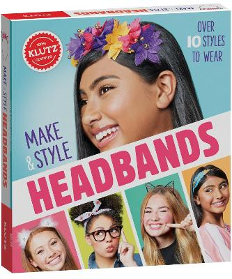 Make & Style Headbands by Editors of Klutz