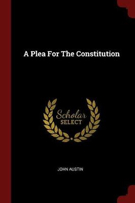 Plea for the Constitution by John Austin